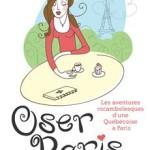 Livre Oser Paris culture québécoise
